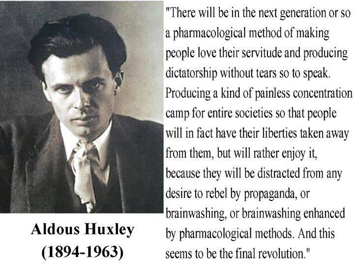 Aldous Huxley Quote on psycho-pharma fascism